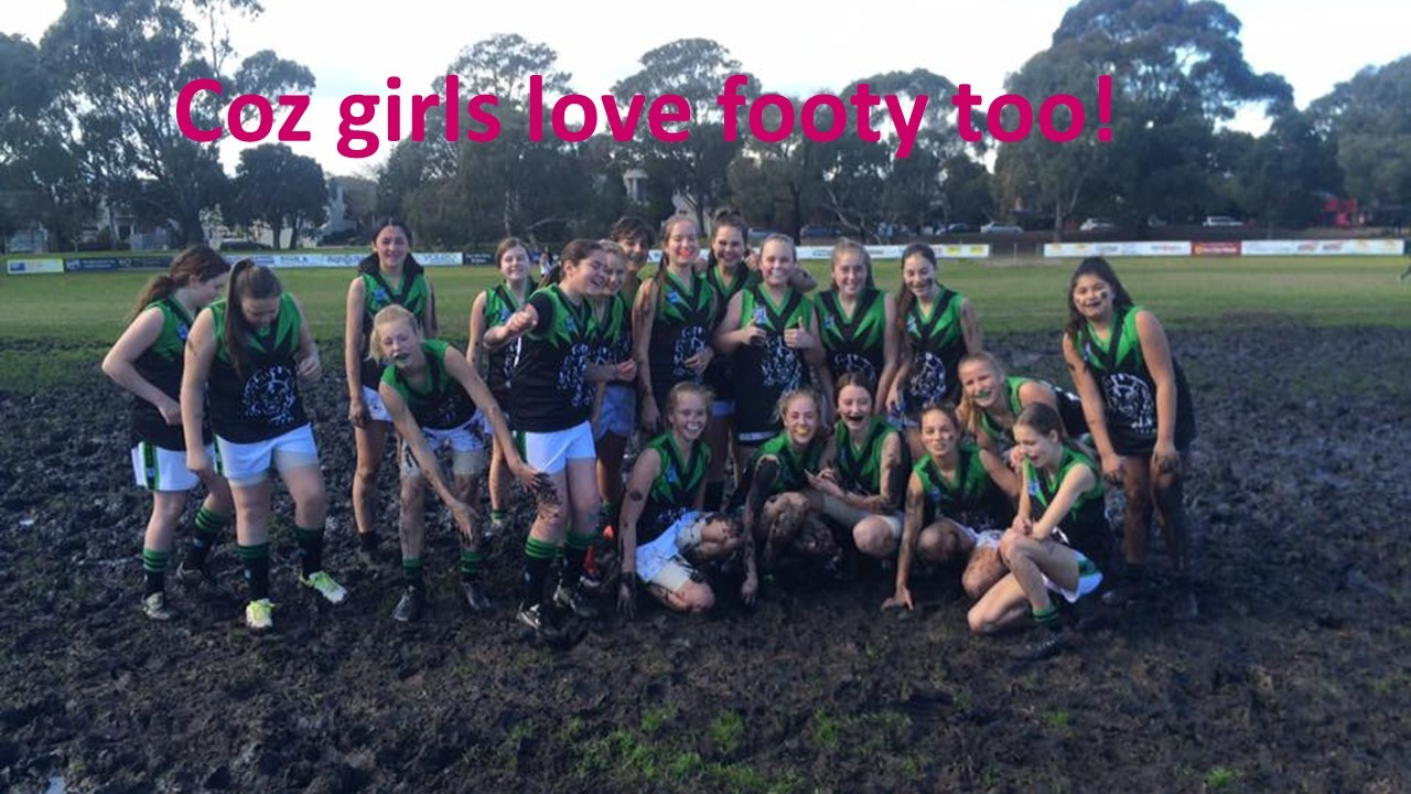 Coz girls play footy too!
